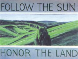 Follow the Sun, Honor the Land